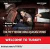welcome to turkey dedirten olaylar